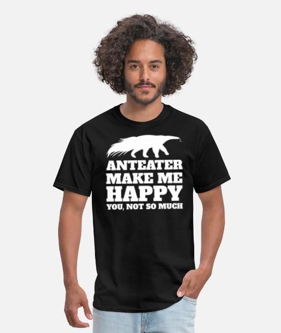Anteater Animal Species T-Shirts - ANTEATER MAKE ME HAPPY YOU NOT SO MUCH - Men's T-Shirt black