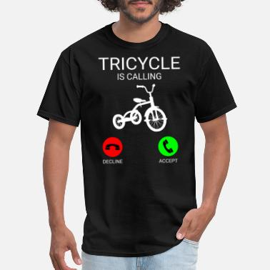Tricycle Tricycle is calling cool tricycle tshirt - Men's T-Shirt