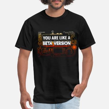 Smiling You Look Beta Version Gaming Funny Shirt - Men's T-Shirt