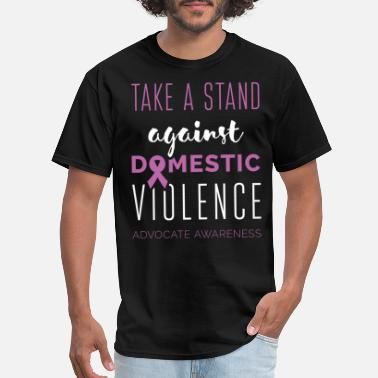 Domestic Violence Awareness Take a stand against domestic violence advocate aw - Men's T-Shirt