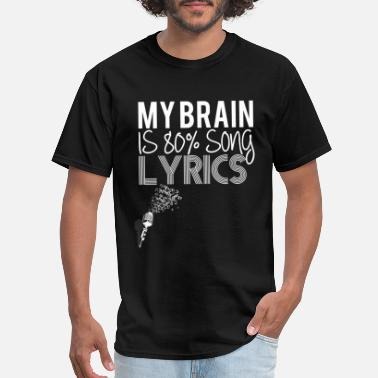 Party My brain is 80% song lyrics - Men's T-Shirt