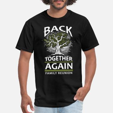 Reunion Back together again family reunion - Men's T-Shirt