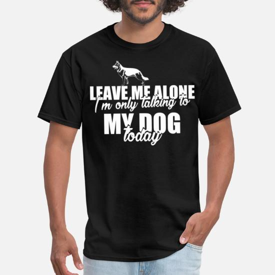 Leave Me Alone I/'m Only Talking To My Greyhound Mens Unisex T-Shirt