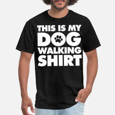 Walk The Dog Dog Walking - Men's T-Shirt