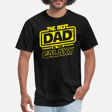 Best Dad The Best Dad In The Galaxy - Men's T-Shirt