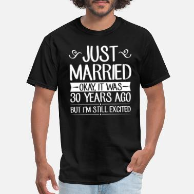 Wedding 30 Wedding Anniversary Just Married - Men's T-Shirt