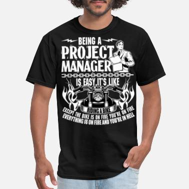 Project Manager Funny Being A Project Manager T Shirt - Men's T-Shirt
