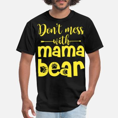 dont mess with mama t shirts - Men's T-Shirt