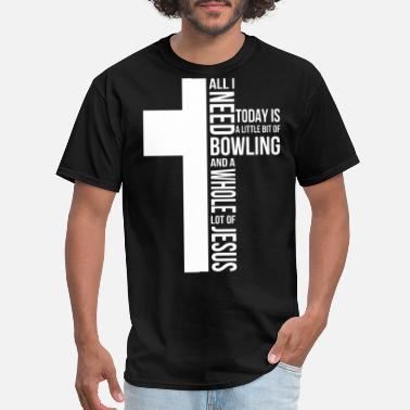 Jesus Saves all i need bowling and a whole lot of jesus - Men's T-Shirt