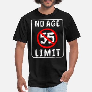 55th Age Birthday No Age Limit 55th Birthday T Shirt - Men's T-Shirt