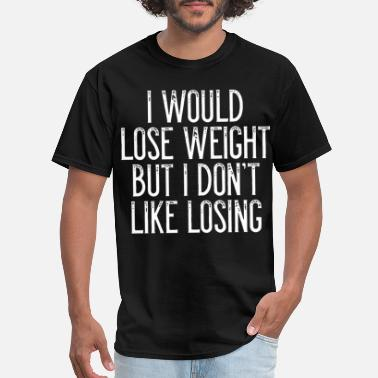 Mike Tyson i would lose weight but i dont like losing grandfa - Men's T-Shirt