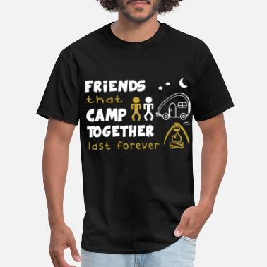 Camping With Friends friends that camp together last forever car funny - Men's T-Shirt