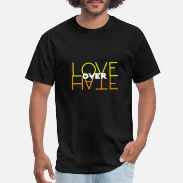 Love Over Hate Love over hate - Men's T-Shirt