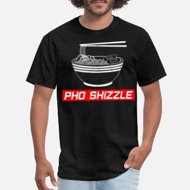 Shizzle Pho Shizzle - Funny Asian Vietnamese Food - Men's T-Shirt