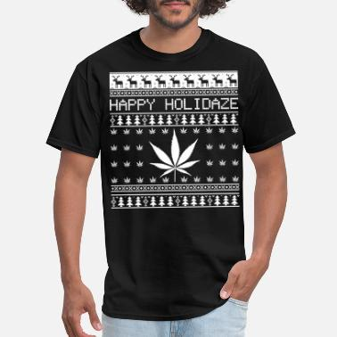 Christmas Weed Happy Holidaze - Weed Cannabis Ugly Christmas - Men's T-Shirt