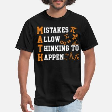 Mistake Math - Mistakes Allow Thinking To Happen - Men's T-Shirt