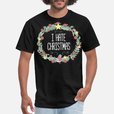 ac0c8a7de Sarcastic Santa Anti Xmas I Hate Christmas Sarcastic Santa Saying - Men' s. Men's T-Shirt