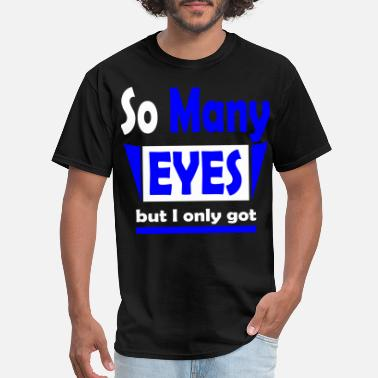 Witty Eyes So Many Eyes - Men's T-Shirt