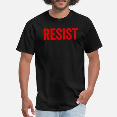 Protest Resist Anti Donald Trump Immigrants - Men's T-Shirt