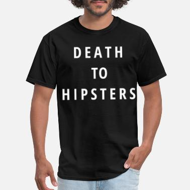 Metal DEATH TO HIPSTERS (white letters version) - Men's T-Shirt