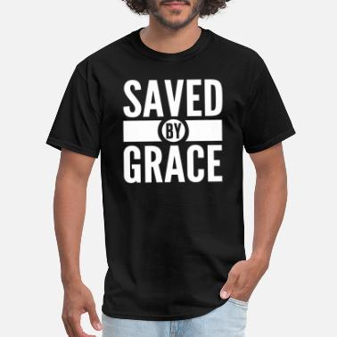 Saved Saved by Grace Bible Scripture Verse Christian - Men's T-Shirt