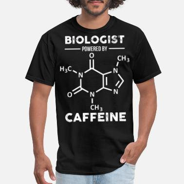Biologist biologist powered by caffeine biologist - Men's T-Shirt
