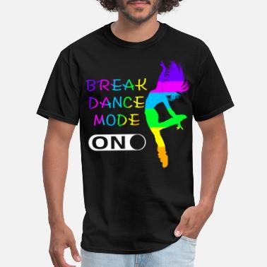Break Dance Break Dance - Men's T-Shirt