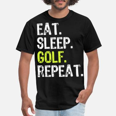 Fuck Golf eat sleep golf repeat golf tshirt - Men's T-Shirt