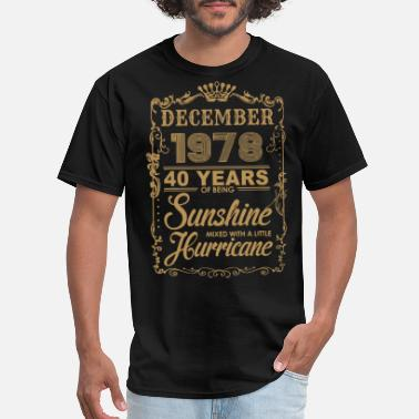 September 1978 40 december 1978 40 years of being sunshine mixed wit - Men's T-Shirt