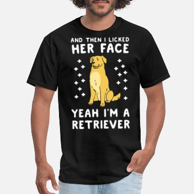 Blue French Horn and then i licked her face yeah i am a retriever d - Men's T-Shirt