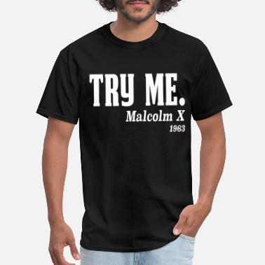 Black Try me. Malcolm X, 1963 - Men's T-Shirt