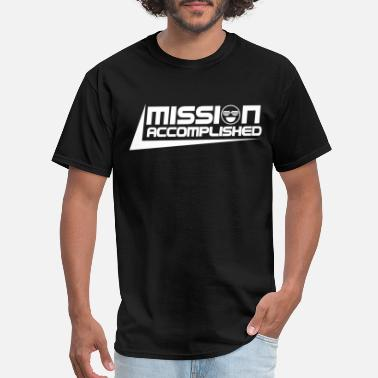 Accomplishment Mission Accomplished - Men's T-Shirt