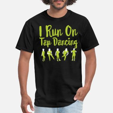 Tap Teacher Tap dance Tshirt Tap dance Shirt Christmas Gift - Men's T-Shirt
