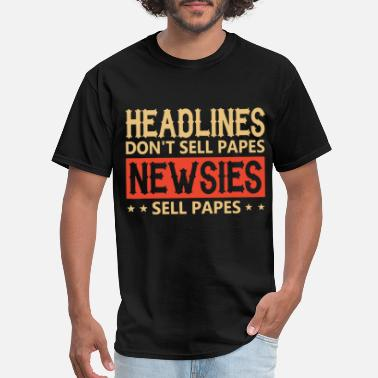 Headlines headlines dont sell papes newsies sell papes redhe - Men's T-Shirt