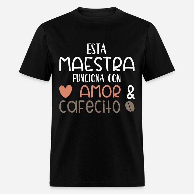 e0e97f74aaa esta maestra funciona con amor cafecifo teacher Men's T-Shirt | Spreadshirt