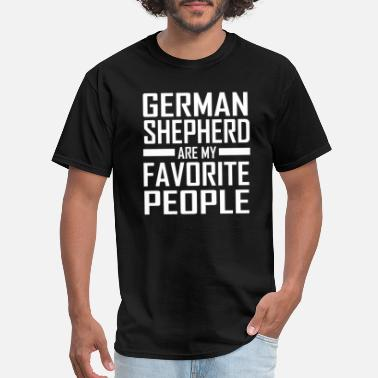 Shepherd German Shepherd Are My Favorite People Gift - Men's T-Shirt