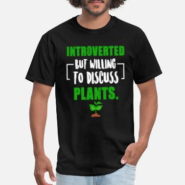 Phytology Introverted But Willing To Discuss Plants - Botani - Men's T-Shirt