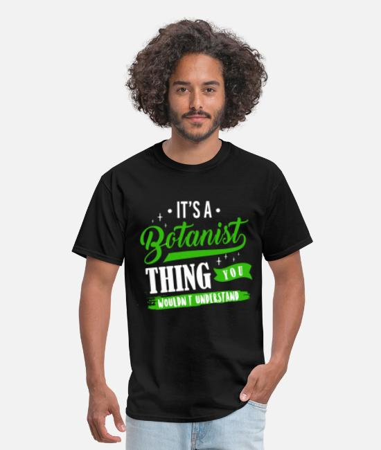 Nature T-Shirts - It's A Botanist Thing You Wouldn't Understand - Men's T-Shirt black