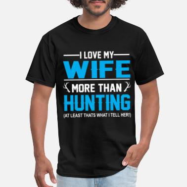 I Love My Hubby Hunting wife - I love my wife hunter fun duck deer - Men's T-Shirt