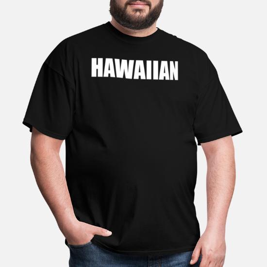 Hawaiian Funny Hilarious Hawaiian Pidgin Hawaii Te Men's T