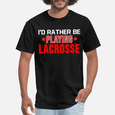 Lacrosse Funny Lacrosse Lacrosse TShirt Lacrosse Player Ball Team Gift - Men's T-Shirt