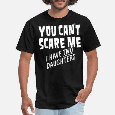 Scare You Can't Scare Me - Men's T-Shirt