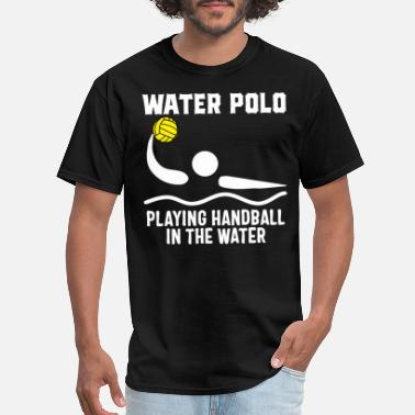 Waterpolo Water Polo Shirt Women Men Youth With Quotes Gift - Men's T-Shirt