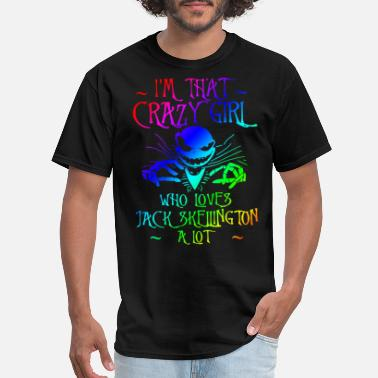I Am Jacks I am that crazy girl who loves jack skelling ton a - Men's T-Shirt