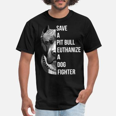 bd656d4f8 Pitbull save a pitbull euthanize a dog fighter pitbull - Men's T. Men's  T-Shirt