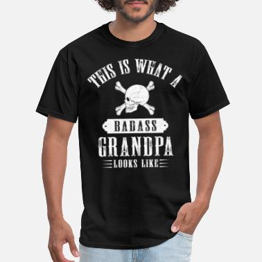 Bad This Is What A Bad Ass Grandpa Looks Like - Men's T-Shirt