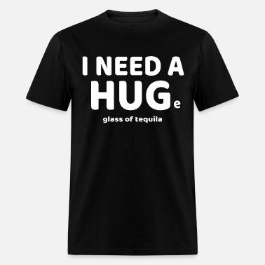 d614d86d1 Funny I Need A HUGe Glass of Tequila T-Shirt Men's V-Neck T-Shirt ...