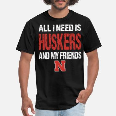Husker Football all i need is huskers and my friends best friend l - Men's T-Shirt