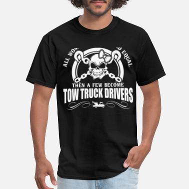 Tow A few Women become Tow Truck Drivers - Men's T-Shirt