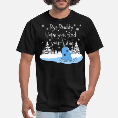 Shop Bye Buddy Hope You Find Your Dad T Shirts Online Spreadshirt